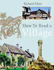 How to Read a Village by Richard Muir (Hardback, 2007)