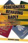 Foreigners Behaving Badly by Balvinder Sandhu (Paperback, 2013)
