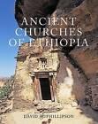 Ancient Churches of Ethiopia by David W. Phillipson (Hardback, 2009)
