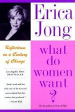 What Do Women Want?: Reflections on a Century of Change by Jong, Erica