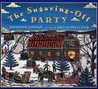 The Sugaring-Off Party by Jonathan London (Paperback / softback, 2006)