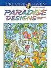 Creative Haven Paradise Designs Coloring Book by Ted Menten (Paperback, 2016)