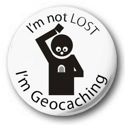 "I'M NOT LOST, I'M GEOCACHING - 25mm 1"" Button Badge - Novelty Cute Joke"