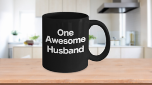 One-Awesome-Husband-Mug-Black-Coffee-Cup-Funny-Gift-for-Dad-Partner-Lover