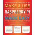 Make & Use Raspberry Pi Made Easy: Understand How Computers Work by Rene Millman, Samuel Horti (Paperback, 2015)