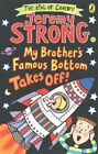 My Brother's Famous Bottom Takes off by Jeremy Strong (Paperback, 2015)