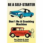 Be a Self-starter 9781425751760 by Charles Jones Paperback