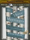 The Three Marriages: Reimagining Work, Self and Relationship by Dr David Whyte (CD-Audio, 2014)