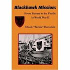 Blackhawk Mission From Europe to The Pacific in World War II 9780595398454