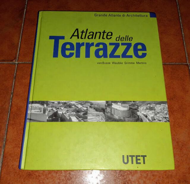 VON BUSSE WAUBKE ATLANTE DELLE TERRAZZE GRANDE ATLANTE DI ARCHITETTURA UTET 1998
