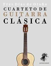 Cuarteto de Guitarra Clásica : Tres días de Otoño by Javier Marcó (2014,...