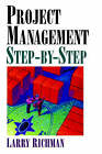 Project Management Step-By-Step by Larry Richman (Paperback / softback, 2006)