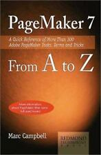 Pagemaker 7 from A to Z: A Quick Reference of More Than 300 PageMaker Tasks, Ter