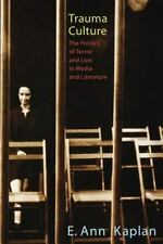 Trauma Culture : The Politics of Terror and Loss in Media and Literature by...