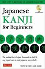Japanese Kanji for Beginners : First Steps to Learning the Basic Japanese Characters by Kaori Hakone and Timothy G. Stout (2017, Mixed Media)