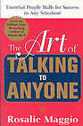 The Art of Talking to Anyone: Essential People Skills for Success in Any Situation by Rosalie Maggio (Paperback, 2005)