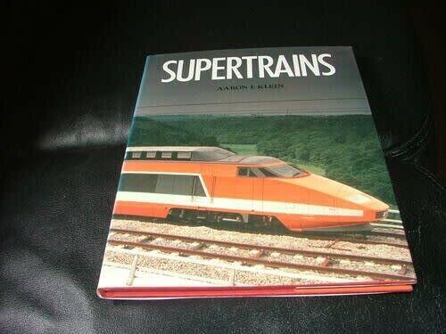 Supertrains ~ AA Ron E Klein ~ ISBN 0-86124 203 3