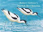 Robert Gillmor's Norfolk Bird Sketches 9781910001035 Paperback