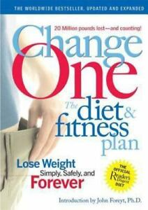 Change-One-the-Diet-and-Fitness-Plan-Lose-Weight-Simply-Safely-and-Forever