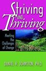 Striving and Thriving: Meeting the Challenges of Change by Daniel Howard Johnston (Paperback / softback, 2004)
