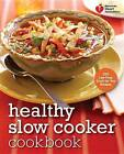 Healthy Slow Cooker Cookbook: 200 Low-Fuss, Good-For-You Recipes by American Heart Association (Paperback / softback, 2012)