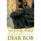 Lying Fully Clothed Exposing The Naked Truth About Men by Rob Dear Paperback