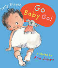 Go Baby Go! by Sally Rippin (Board book, 2008)