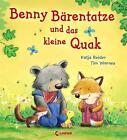 Benny Bärentatze und das kleine Quak von Katja Reider (2015, Gebundene Ausgabe)
