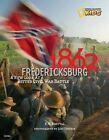 1862 Fredericksburg a LOOK at a Bitter Civil War Battle 9781426308352