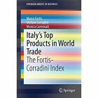 Italy's Top Products in World Trade: The Fortis-Corradini Index by Stefano Corradini, Monica Carminati, Marco Fortis (Paperback, 2015)