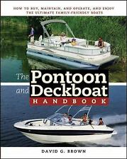 The Pontoon and Deckboat Handbook : How to Buy, Maintain, Operate, and Enjoy...