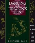 Dancing in the Dragon's Den: Rekindling the Creative Fire in Your Shadow by Rosanne Bane (Paperback, 1999)