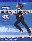 Runner's World Guide to Running and Pregnancy: How to Stay Fit, Keep Safe, and Have a Healthy Baby by Chris Lundgren (Paperback, 2004)
