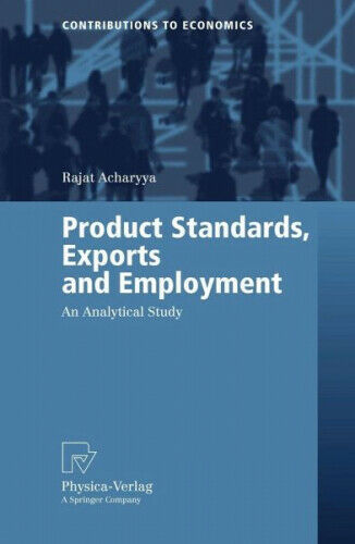 Product Standards, Exports and Employment|Rajat Acharyya|Broschiertes Buch