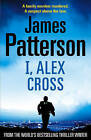 I, Alex Cross by James Patterson (Hardback, 2009)