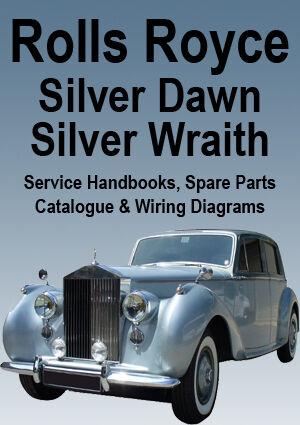 ROLLS ROYCE SILVER DAWN /& SILVER WRAITH WORKSHOP MANUAL 1949-1955