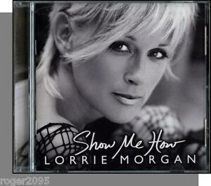 Lorrie Morgan - Show Me How - New 2004 Image CD! | eBay