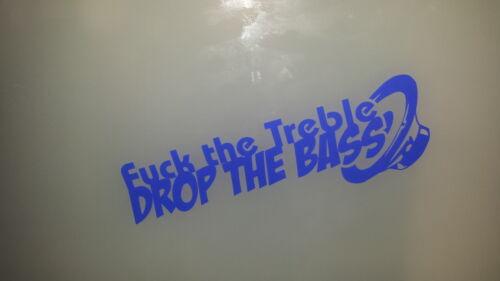 Decal Sticker Bumper, Laptop Window Van F*ck the treble drop the bass Car