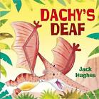 Dachy's Deaf by Jack Hughes (Paperback, 2013)