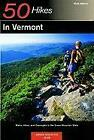 Explorer's Guide 50 Hikes in Vermont: Walks, Hikes, and Overnights in the Green Mountain State von Green Mountain Club und John O. Hayden (2003, Taschenbuch)