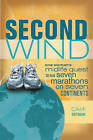 Second Wind: One Woman's Midlife Quest to Run Seven Marathons on Seven Continents by Cami Ostman (Paperback, 2010)