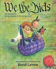 We the Kids: The Preamble to the Constitution of the United States by David Catrow (Paperback / softback, 2006)