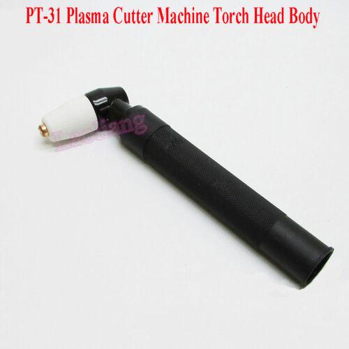 PT-31 Air Plasma Cutter Cutting Machine Hand Torch Head Body For PT31 LG-40