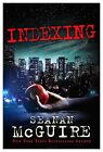 Indexing by Seanan McGuire (Paperback, 2014)