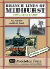 Branch Lines of Midhurst: The Last Years-the Trilogy Completed by Vic Mitchell, Keith Smith (Hardback, 2010)