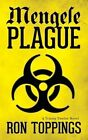 Mengele Plague: A Trinity Twelve Novel by Ron Toppings (Paperback / softback, 2014)