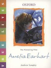Amelia Earhart: True Lives (True Lives Series), Langley, Andrew