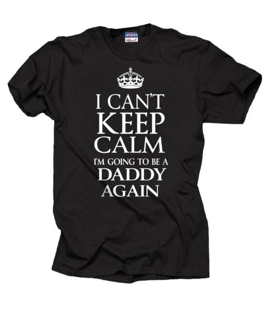 Ich kann nicht ruhig werde ich ein Daddy wieder T-Shirt Geschenk Für Dad Tee Shirt
