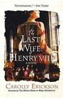 The Last Wife of Henry VIII by Carolly Erickson (Paperback / softback)