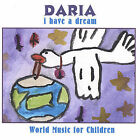 I Have a Dream by Daria (CD, Oct-2004, DARIAMUSIC)